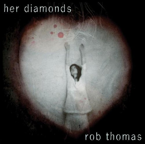 Rob Thomas Her Diamonds